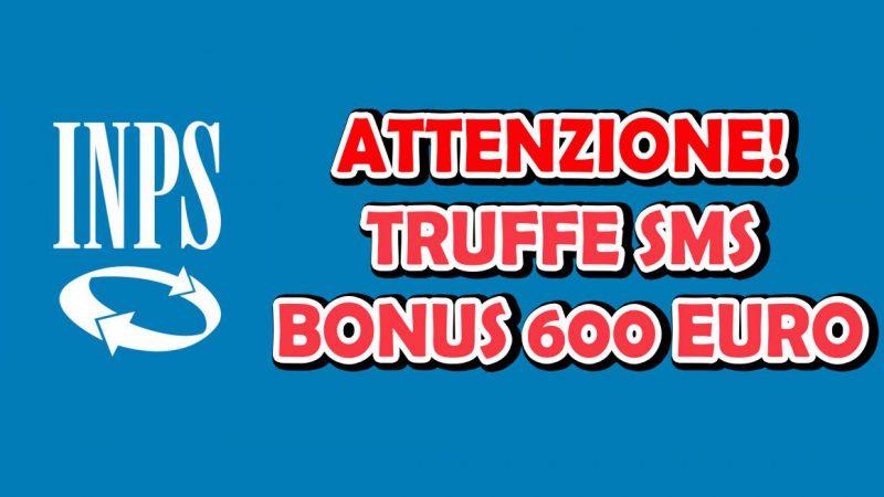 BONUS 600 EURO INPS: ATTENZIONE ALLE TRUFFE VIA SMS