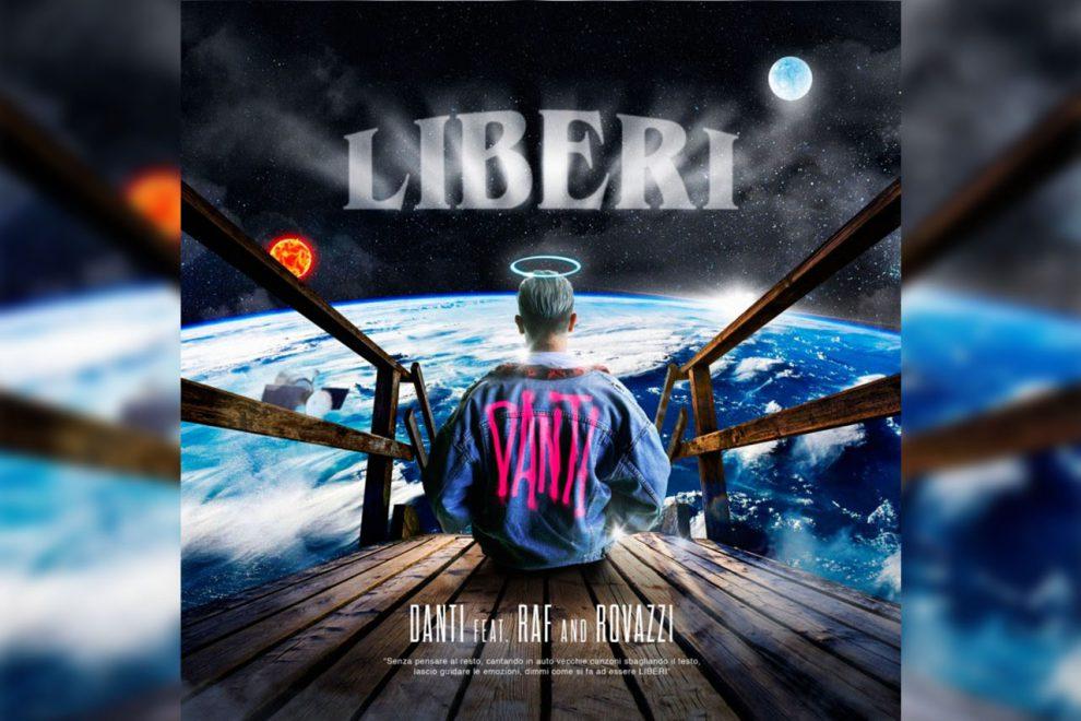 LIBERI: ECCO IL NUOVO BRANO DI DANTI CON RAF E FABIO ROVAZZI