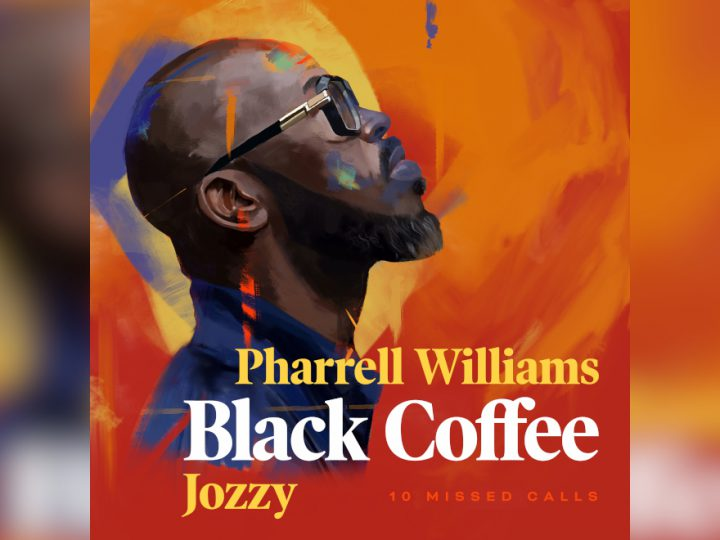 NUOVO SINGOLO DI BLACK COFFEE FEAT PHARREL WILLIAMS & JOZZY