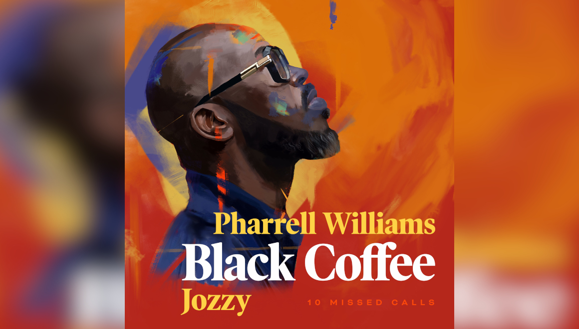 NUOVO SINGOLO DI BLACK COFFEE FEAT PHARREL WILLIAMS & JOZZY