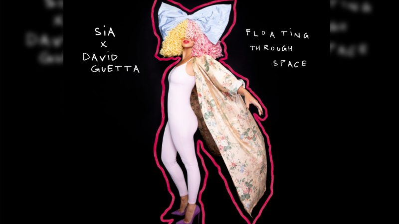 SIA E DAVID GUETTA INSIEME NEL SINGOLO FLOATING THROUGH SPACE