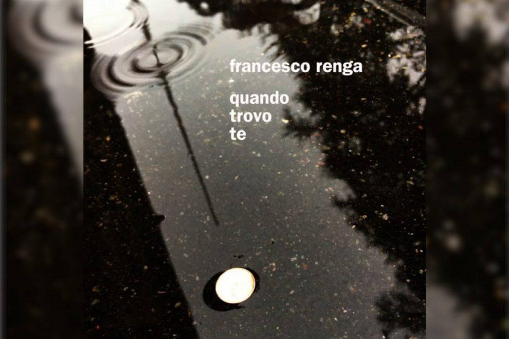 QUANDO TROVO TE: ECCO IL BRANO DI FRANCESCO RENGA PER IL FESTIVAL