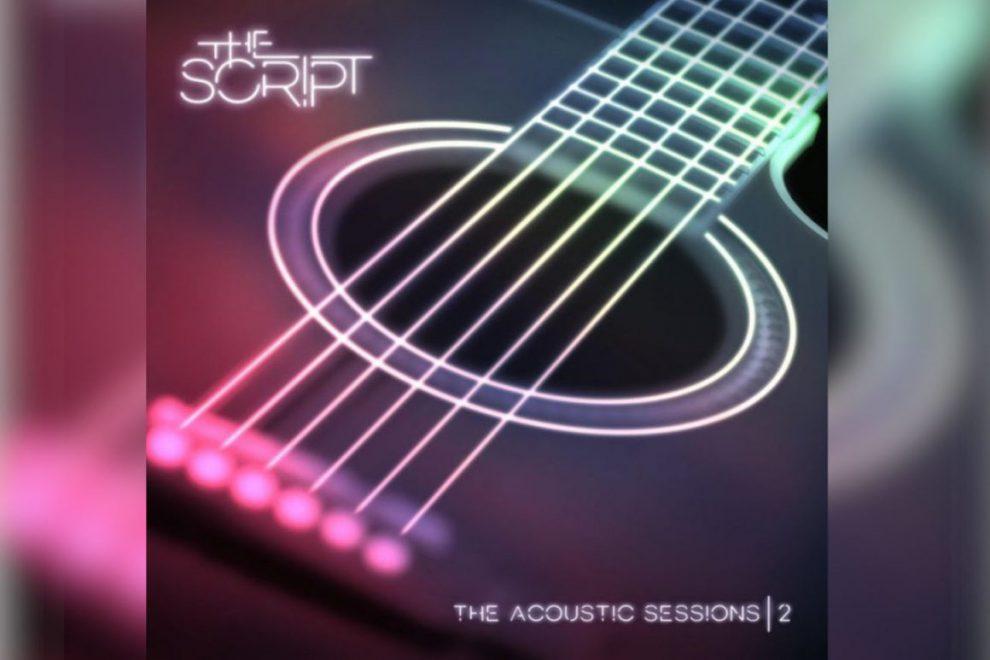 """THE SCRIPT: ESCE IL NUOVO EP """"THE ACOUSTIC SESSIONS 2"""""""