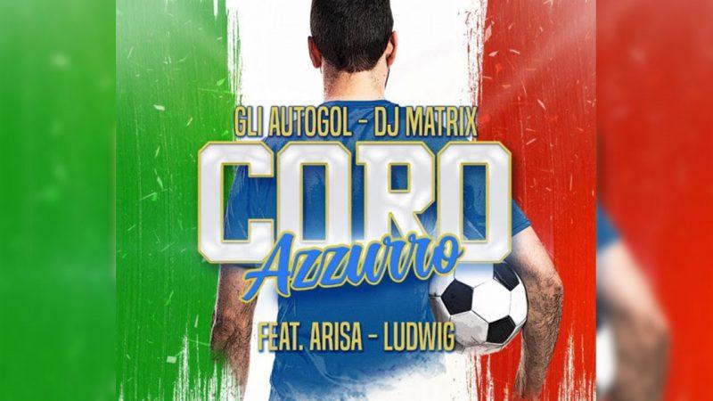 """""""CORO AZZURO"""": DJ MATRIX, LUDWIG, AUTOGOL E ARISA PER GLI EUROPEI"""